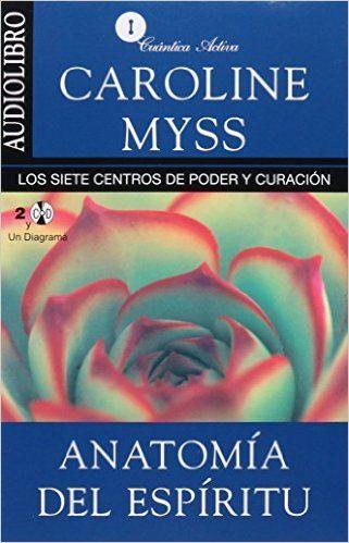 ANATOMIA DEL ESPÍRITU (AUDIOLIBRO) | CAROLINE MYSS | Comprar libro ...