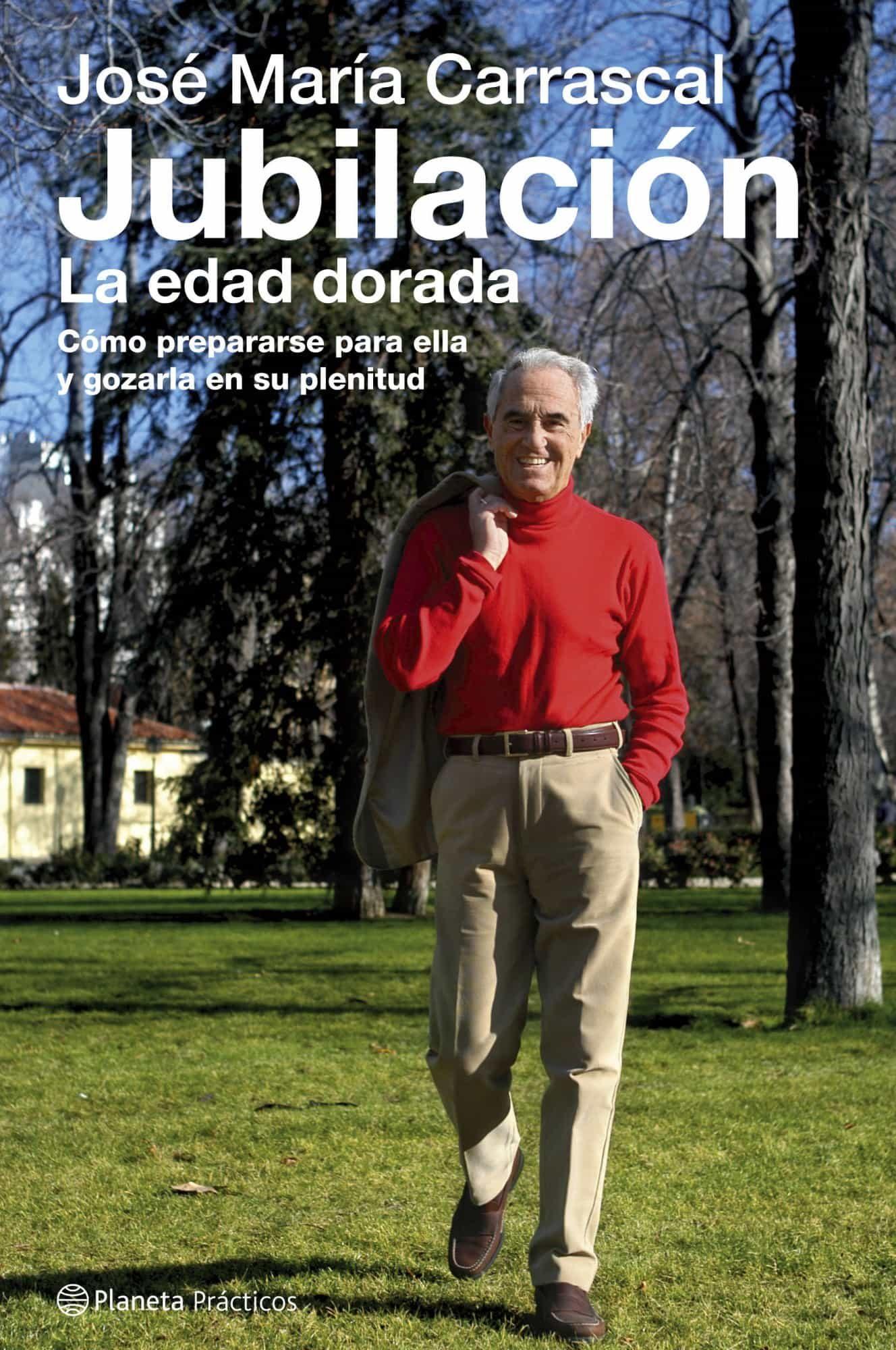 Jubilacion: La Edad Dorada por Jose Maria Carrascal Gratis
