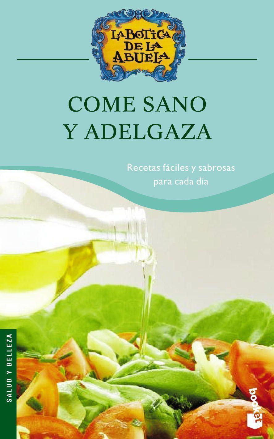 Come Sano Y Adelgaza (la Botica De La Abuela) por Vv.aa.