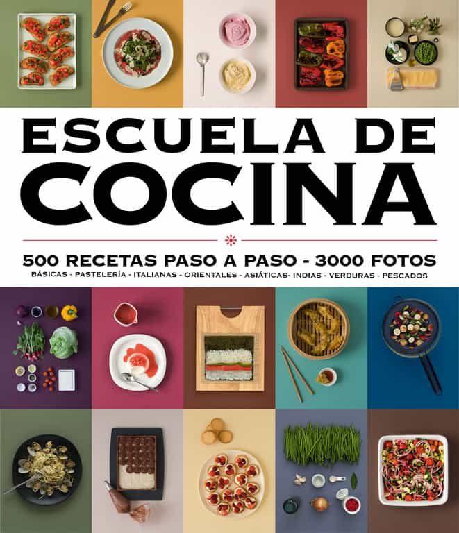 escuela de cocina: 500 recetas paso a paso - 3000 fotos (ed. actualizada)-9788416220724
