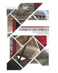 Arquitectura Vernacula Mas Sostenible por Javier Neila Gonzalez