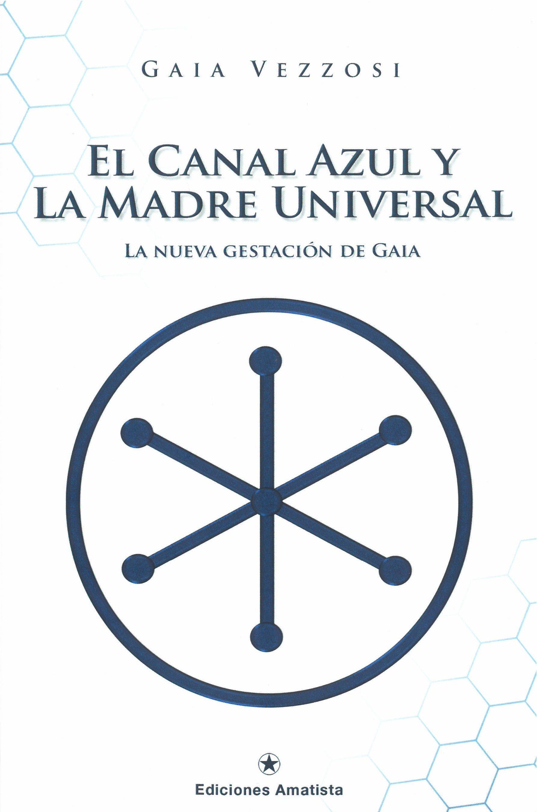 EL CANAL AZUL Y LA MADRE UNIVERSAL | GAIA VEZZOSI | Comprar libro ...