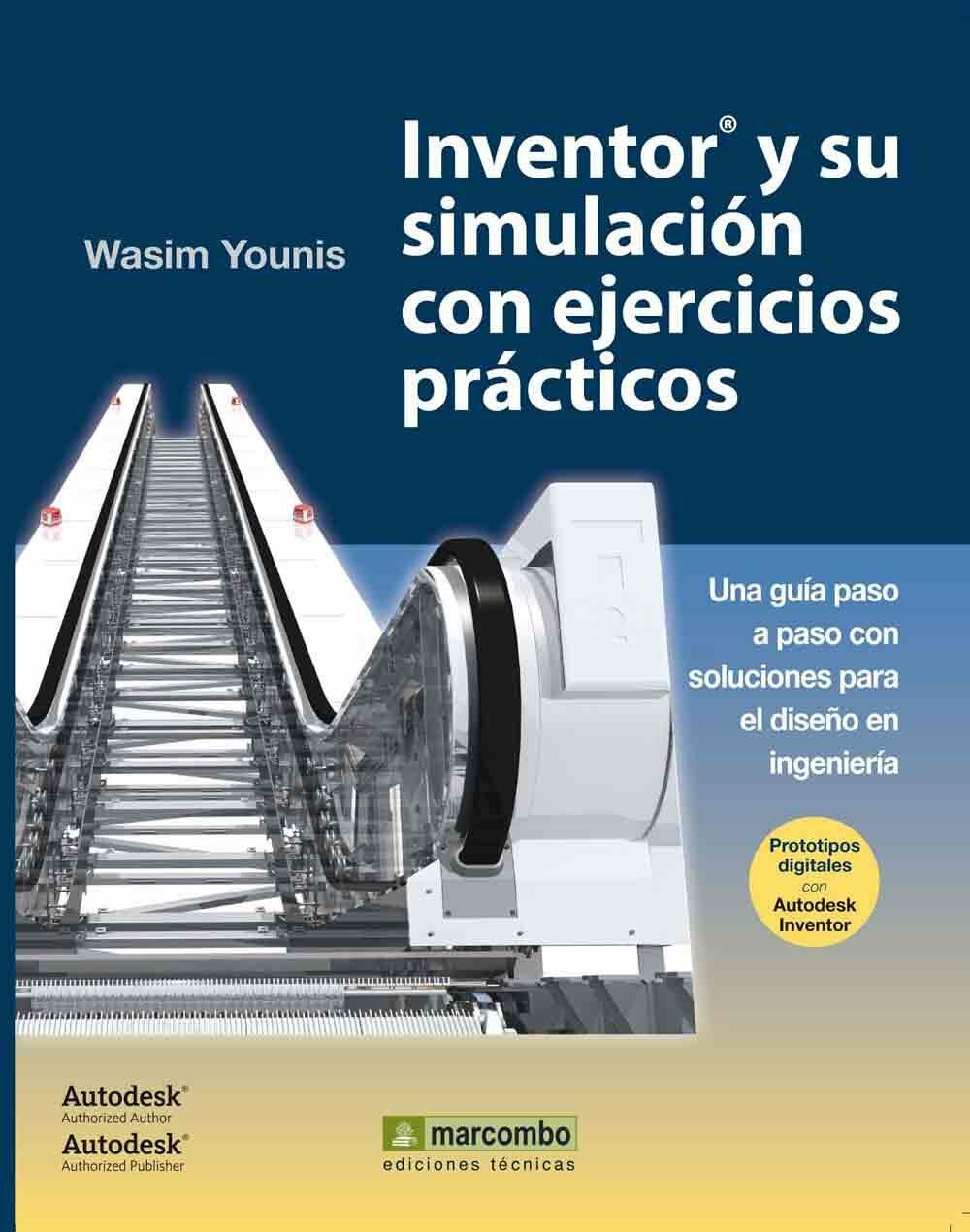 inventor y su simulacion con ejercicios wasim younis comprar rh casadellibro com manual inventor 2014 español pdf gratis manual de inventor 2014 en español