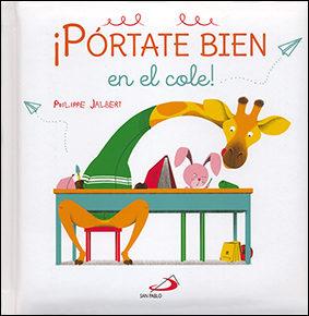 ¡pórtate Bien En El Cole! por Philippe Jalbert