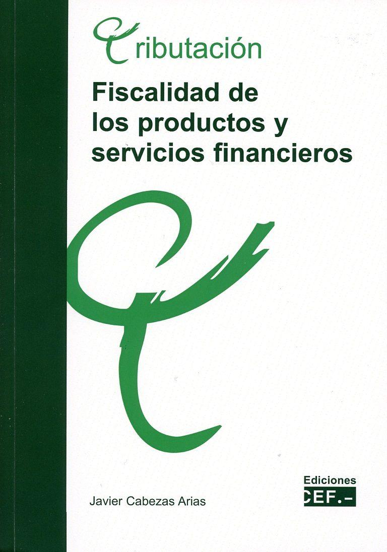fiscalidad de los productos y servicios financieros-javier cabezas arias-9788445435724