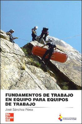 Fundamentos De Trabajo En Equipo Para Equipos De Trabajo por Jose Sanchez