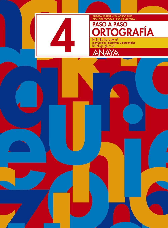 ortografia 4. paso a paso-andrea et al. pastor-9788466717724