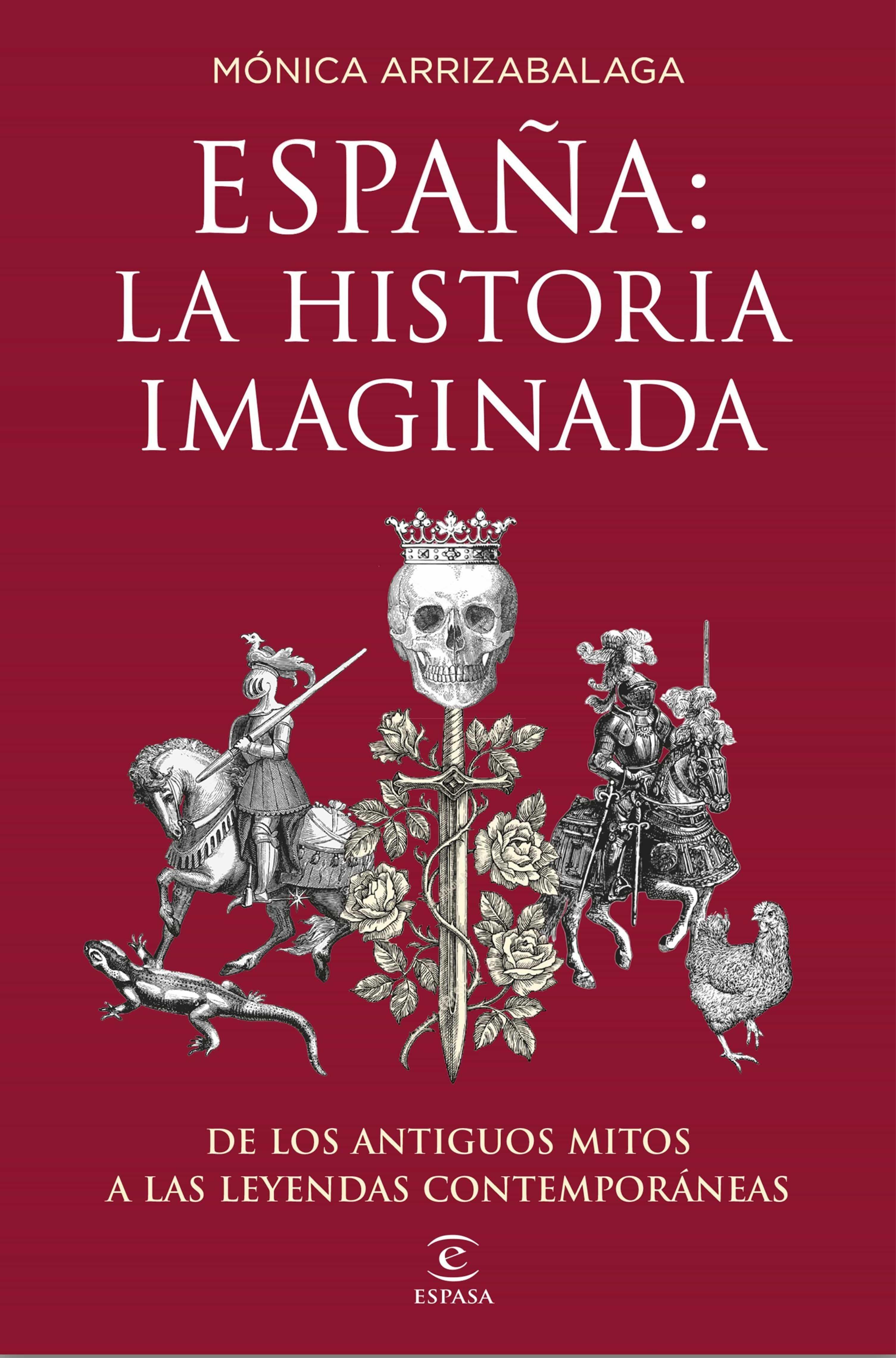 España: La Historia Imaginada   por Monica Arrizabalaga