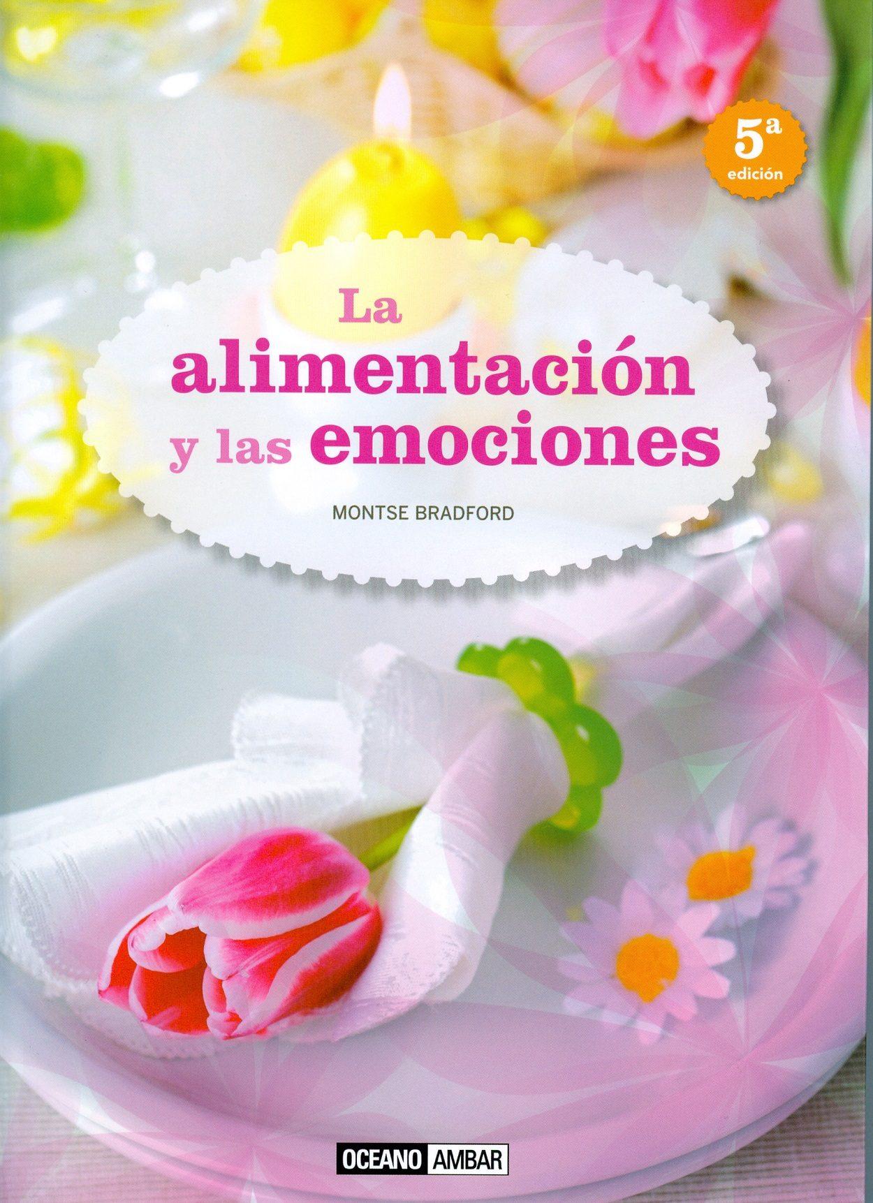 La Alimentacion Y Las Emociones (2ª Ed.) por Montse Bradford