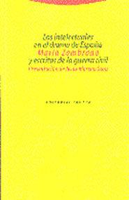 los intelectuales en el drama de españa y escritos de la guerra c ivil-maria zambrano-9788481642124