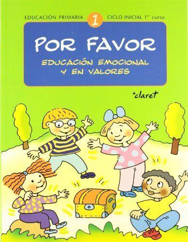 Por Favor 1: Educacion Emocional Y En Valores (educacion Primaria ) (1º Curso) (ciclo Inicial) por Vv.aa.