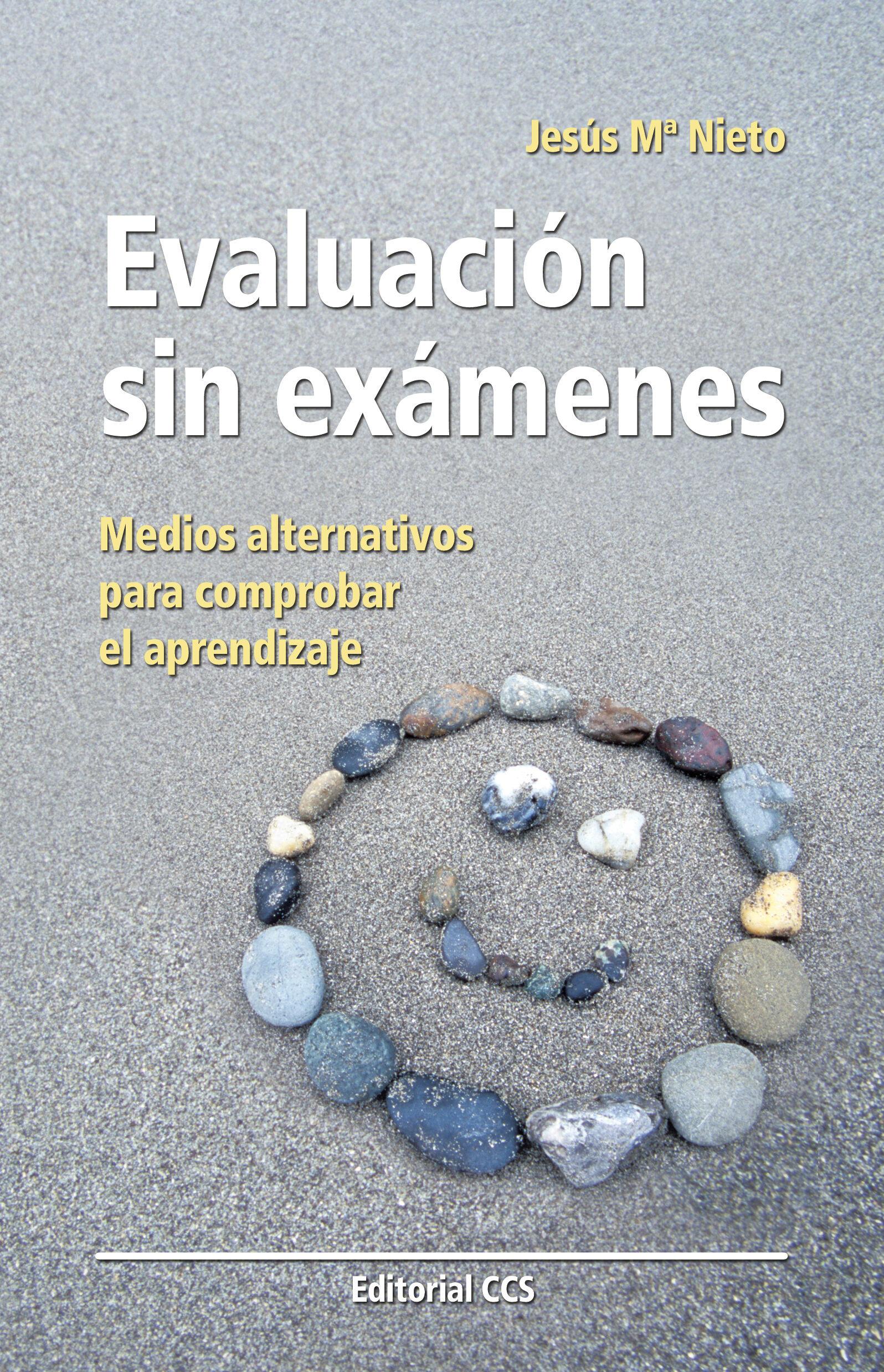 Evaluacion Sin Examenes: Medios Alternativos Para Comprobar El Ap Rendizaje por Jesus Maria Nieto Gil epub