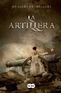 La Artillera por Angeles De Irisarri epub