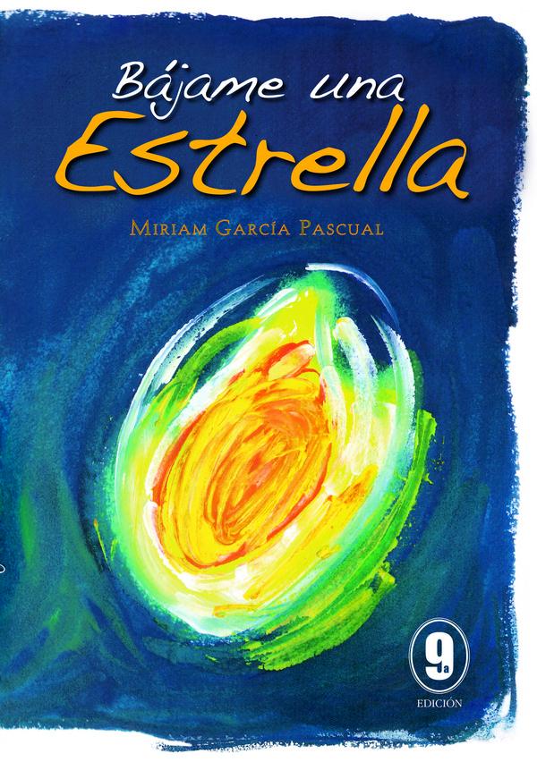 Bajame Una Estrella (9ª Ed.) por Miriam Garcia Pascual