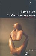 Poesía Negra. Antología De Poesía Africana Contemporánea por Francisco Torres Monreal epub