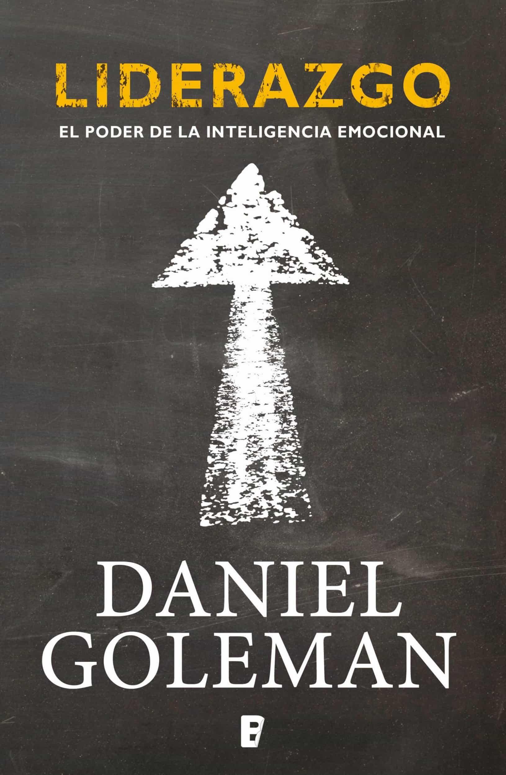 LIDERAZGO. EL PODER DE LA INTELIGENCIA EMOCIONAL EBOOK | DANIEL ...