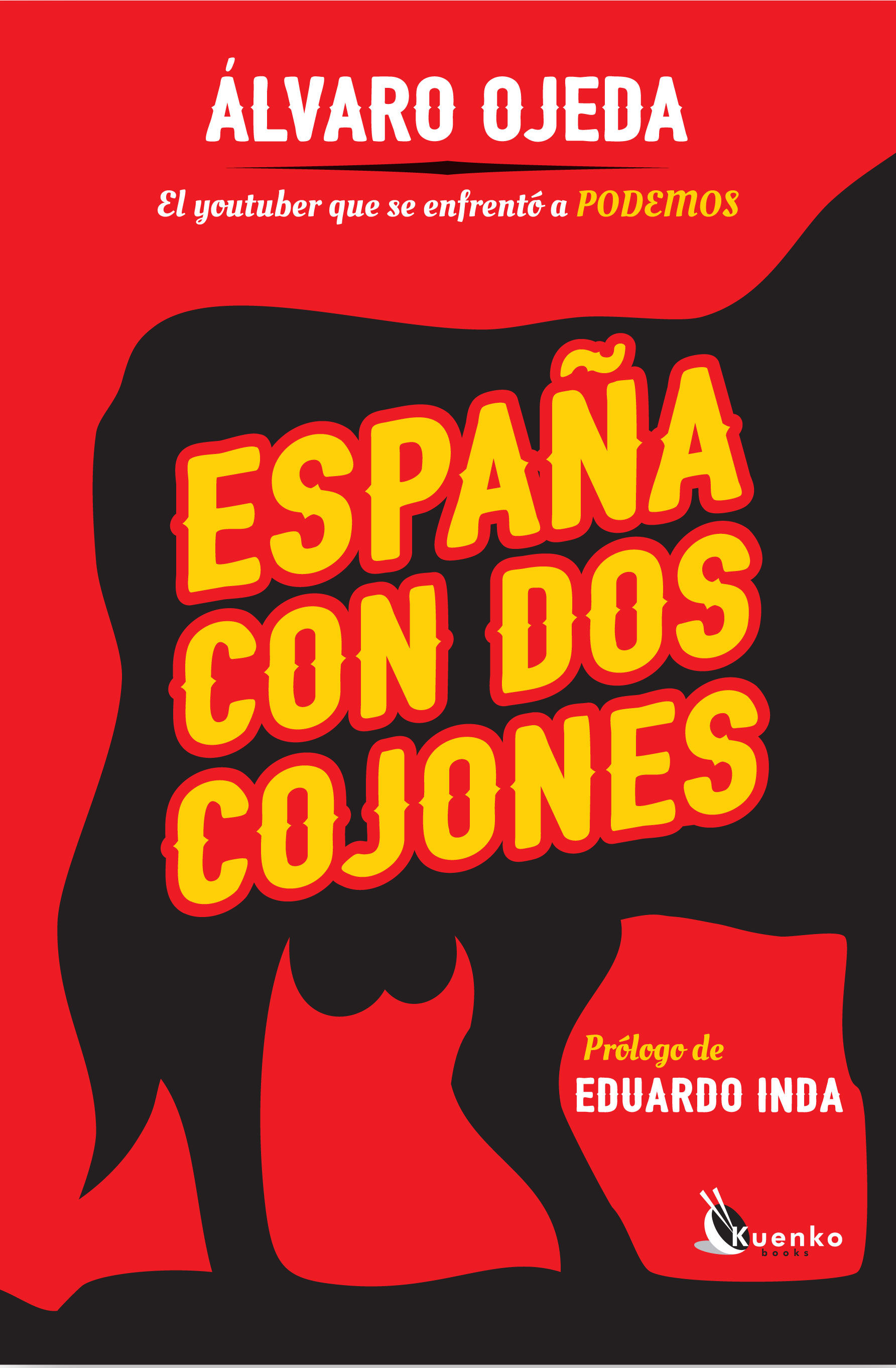 España Con Dos Cojones: El Youtuber Que Se Enfrento A Podemos por Alvaro Ojeda