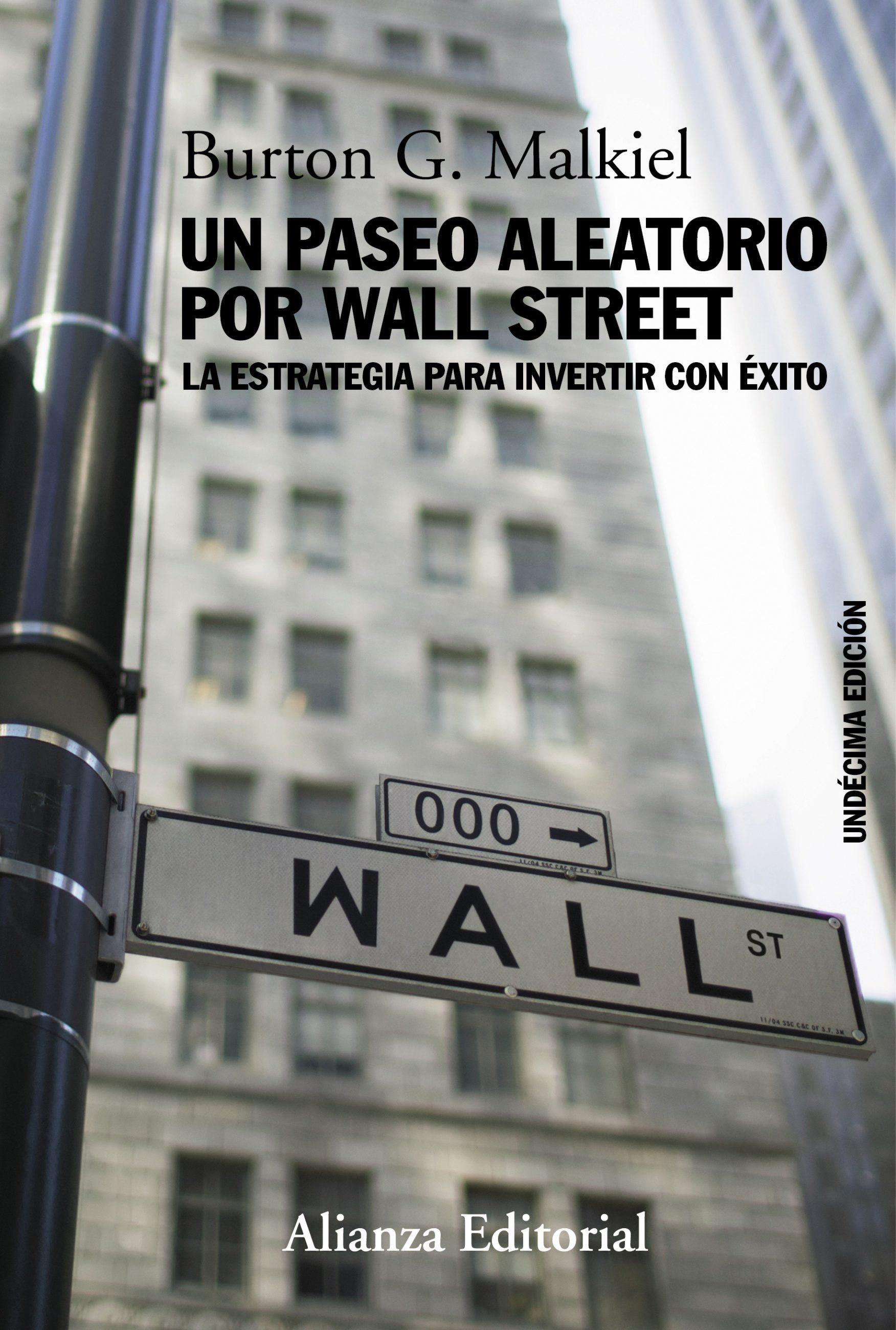 Un Paseo Aleatorio Por Wall Street   por Burton G. Malkiel