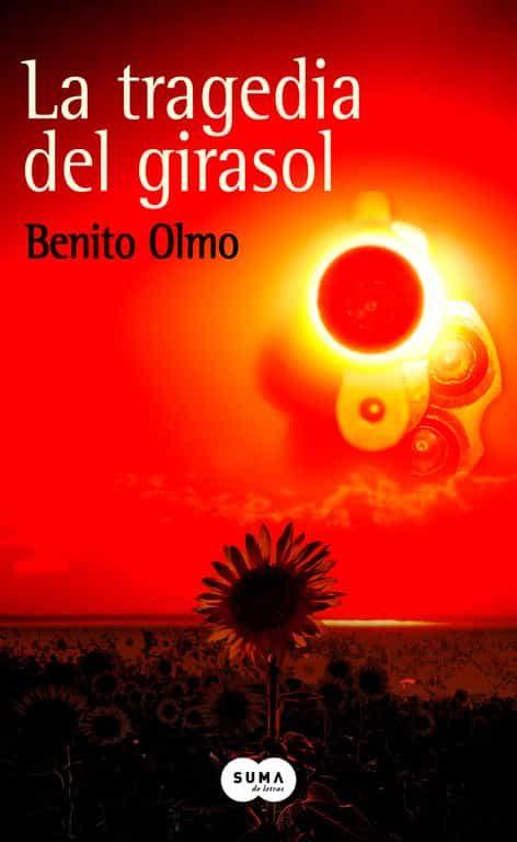 la tragedia del girasol-benito olmo-9788491291824