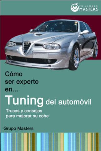 como ser experto en tuning del automovil: trucos y consejos para mejorar tu coche-adolfo perez agusti-9788493328924