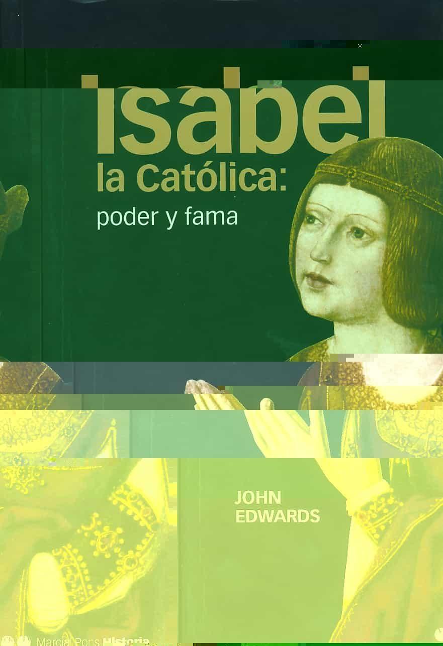 Isabel La Catolica: Edad Y Fama por John Edwards