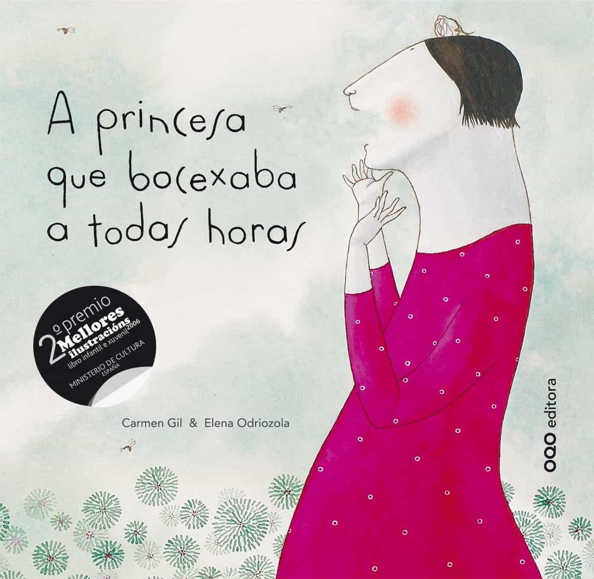 A Princesa Que Bocexaba A Todas Horas por Elena Odriozola;                                                                                    Carmen Gil