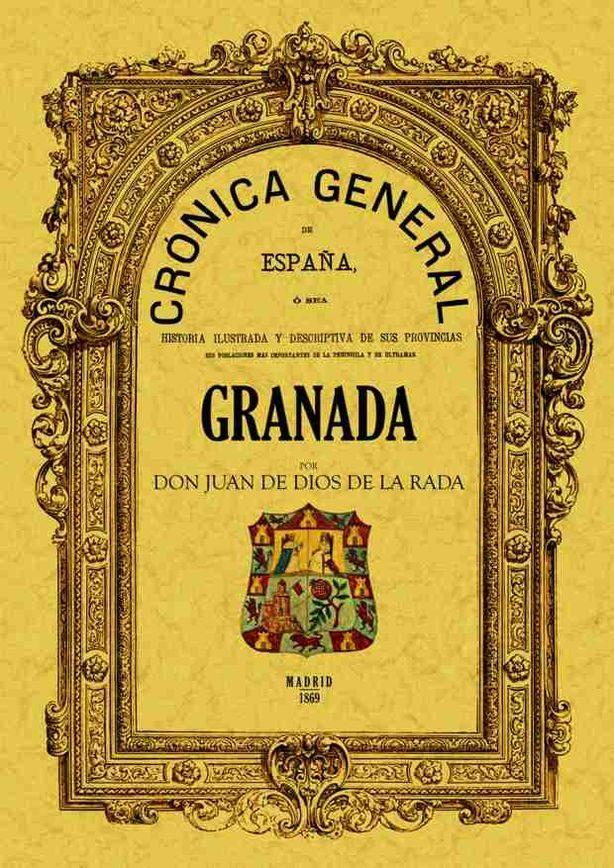 Cronica De La Provincia De Granada (facsimil) por Juan De Dios De La Rada Y Delgado