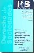 Asistencia Financiera De Una Sociedad Limitada A Sus Socios Y Adm Inistradores Y A Otras Sociedades De Su Grupo (art. 10 Lsrl) por Rafael Marimon Dura epub