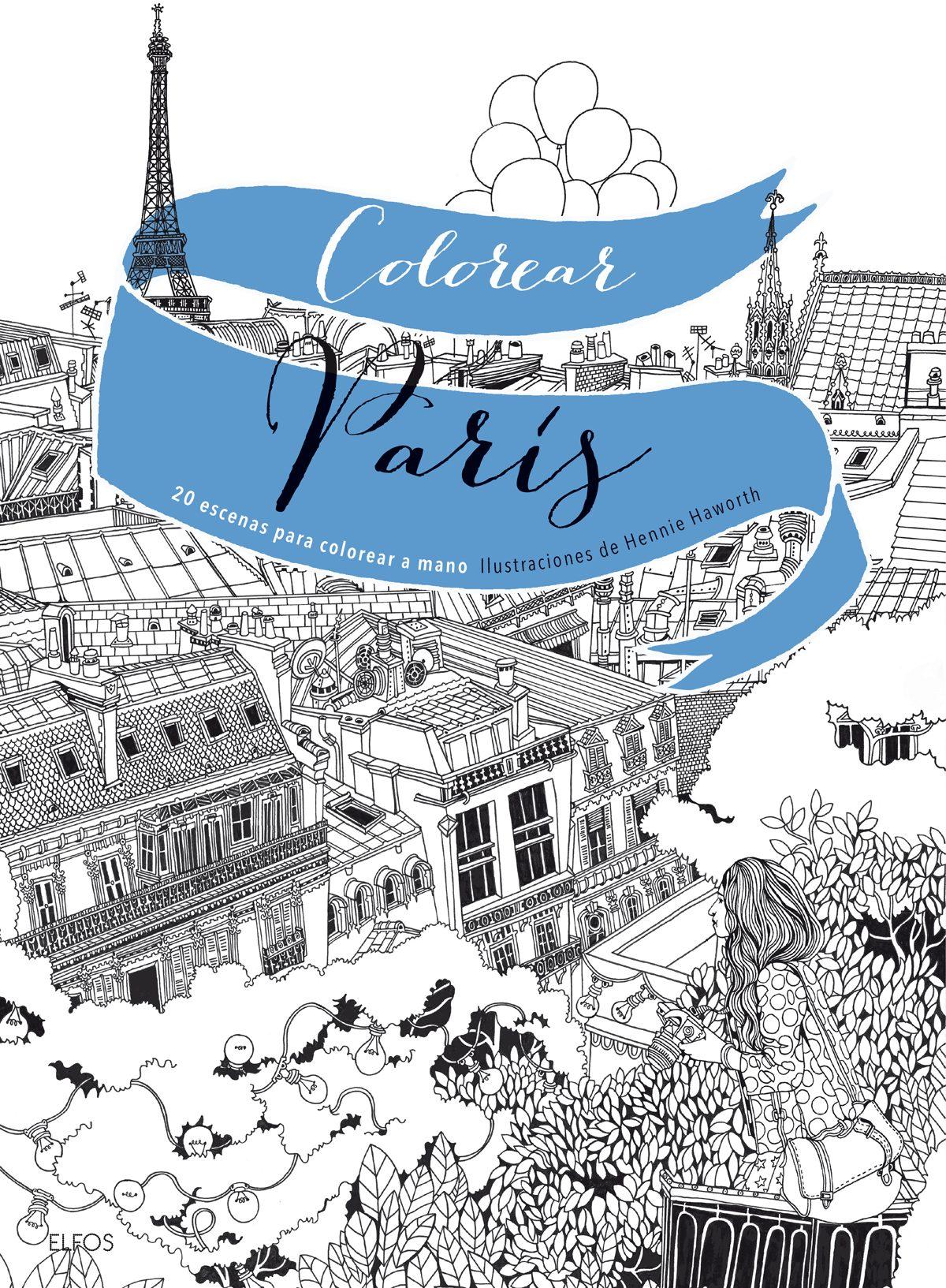 COLOREAR PARIS: 20 ESCENAS PARA COLOREAR A MANO | HENNIE HAWORTH ...
