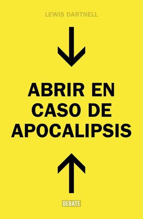 abrir en caso de apocalipsis-lewis dartnell-9788499924724