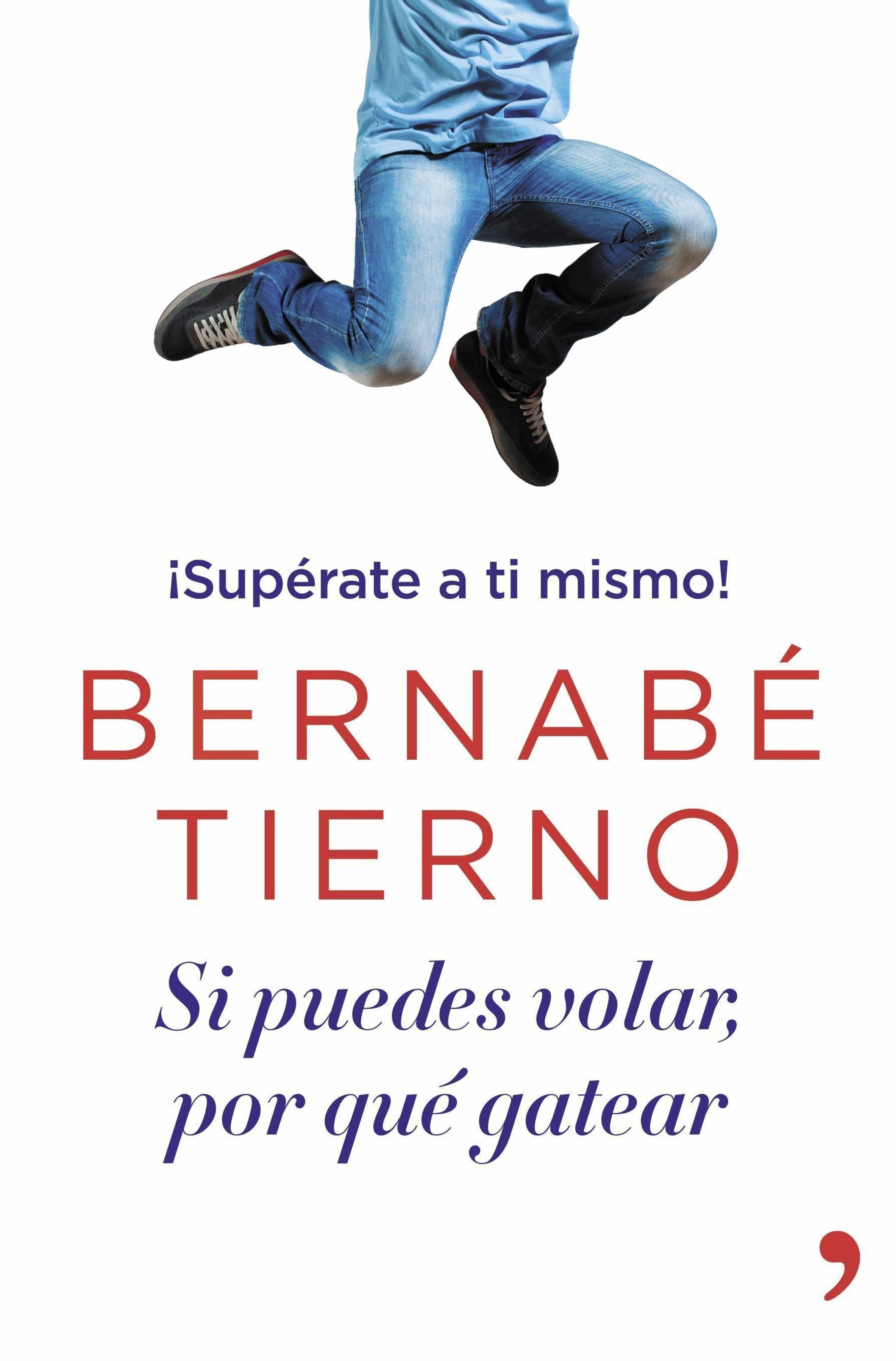 Si Puedes Volar, Por Qué Gatear   por Bernabe Tierno