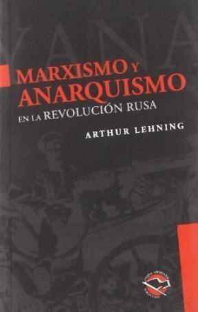 Marxismo Y Anarquismo En La Revolucion Rusa por Arthur Lehning Gratis