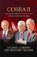 Cobra 2: The Inside Story Of The Invasion And Occupation Of Iraq por Michael Gordon;                                                                                                                                                                                                          Bernard Trainor