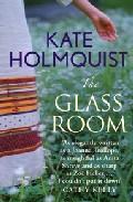 The Glass Room por Kate Holmquist