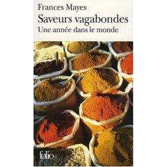 Saveurs Vagabondes: Une Annee Dans Le Monde por Frances Mayes epub