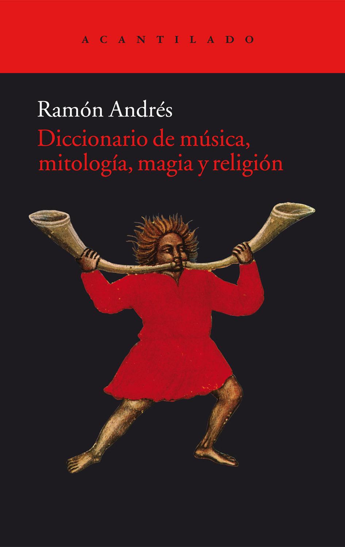 diccionario de musica, mitologia, magia y religion-ramon andres-9788415277934