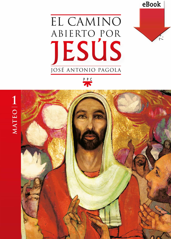 El Camino Abierto Por Jesús. Mateo (ebook-epub)   por Jose Antonio Pagola