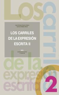 Los Carriles De La Expresion Escrita 2 por Juan Antonio Garcia Castro;                                                                                    Carlos Urdiales Recio