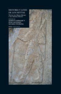 historia y leyes de los hititas,2.textos del reino medio y del imperio nuevo-juan antonio alvarez-pedrosa-9788446022534