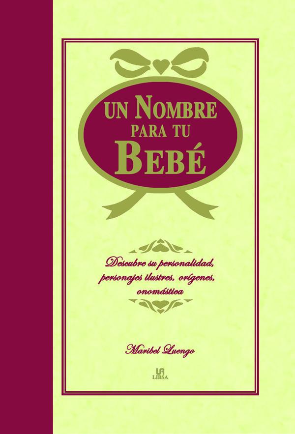 Un Nombre Para Tu Bebe por Maribel Luengo