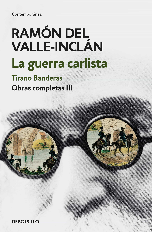 La Guerra Carlista. Tirano Banderas (obras Completas Valle-inclán 3)   por Ramon Maria Del Valle-inclan