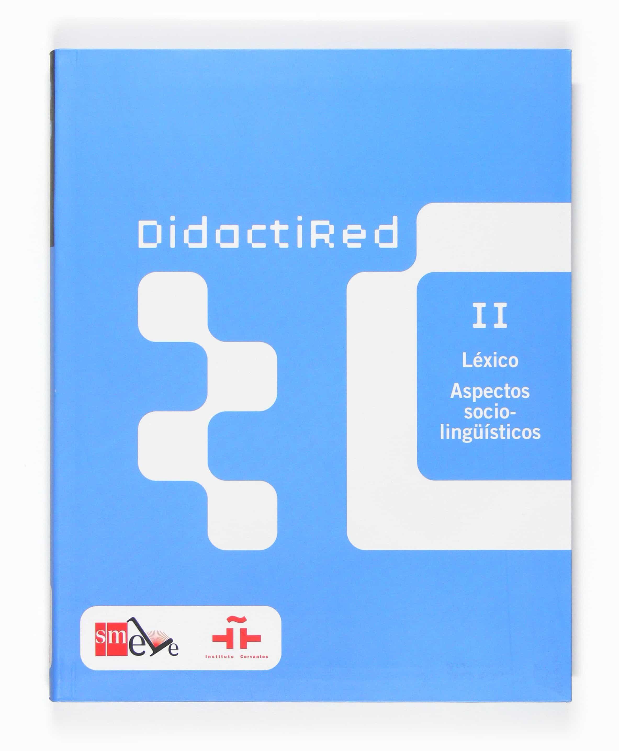 Didactired (ii): Lexico: Aspectos Sociolingüisticos por Vv.aa.