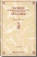 Catalogo Monumental Artistico-historico De La Provincia De Ciudad Real por Bernardo Portuondo