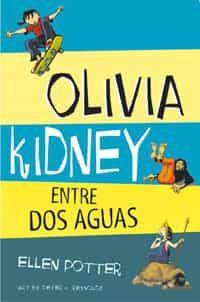 Olivia Kidney Entre Dos Aguas por Ellen Potter