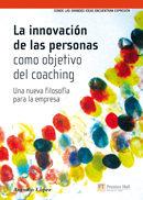 La Innovacion De Las Personas Como Objetivo Del Coaching: Una Nue Va Filosofia Para La Empresa por Antonio Lopez