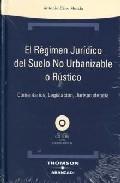 Regimen Juridico Del Suelo No Urbanizable O Rustico por Antonio Cano Murcia epub