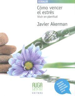 Como Vencer El Estres por Javier Akerman epub