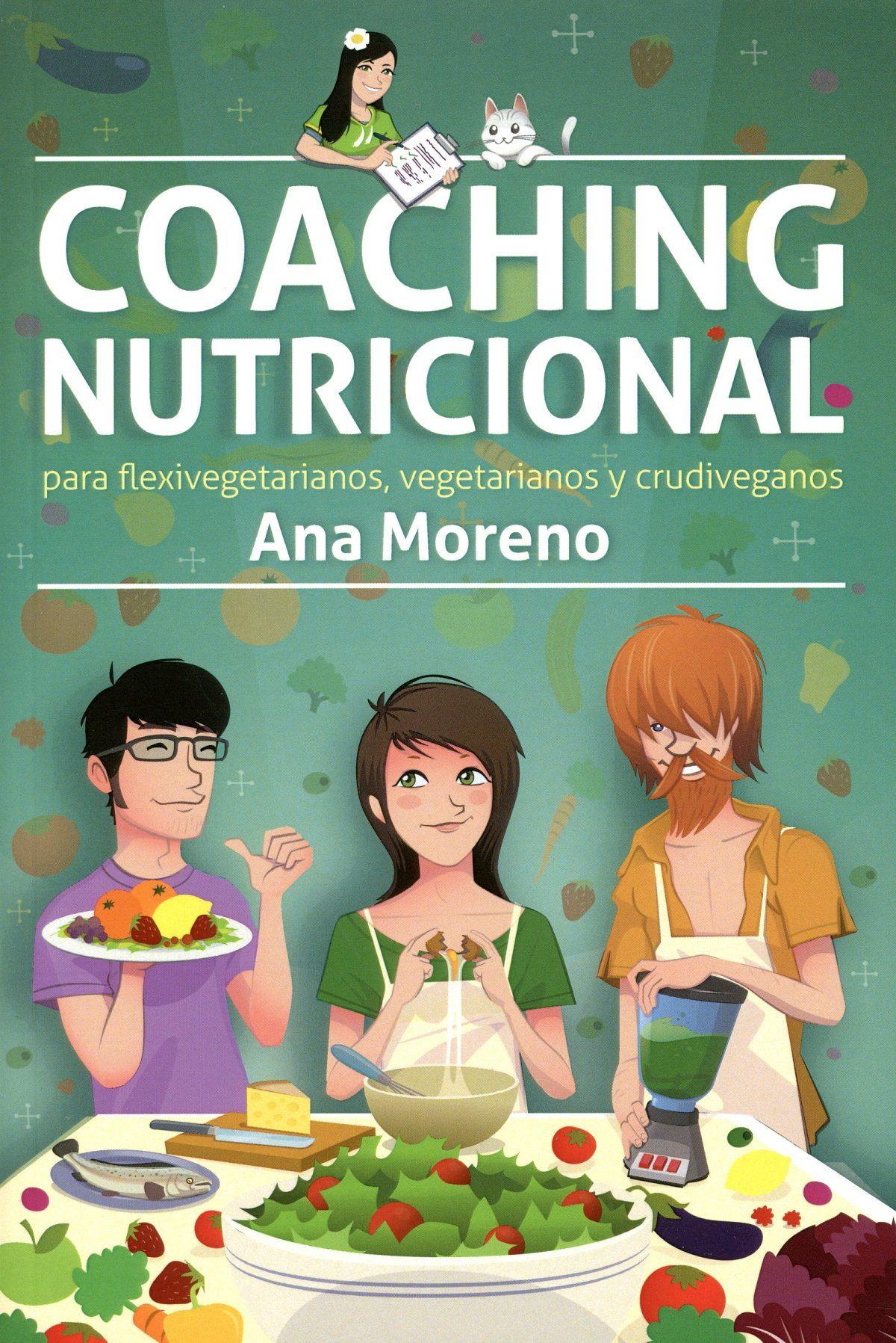 Coaching Nutricional Para Flexivegetarianos, Veganos Y Crudivegan Os por Ana Moreno