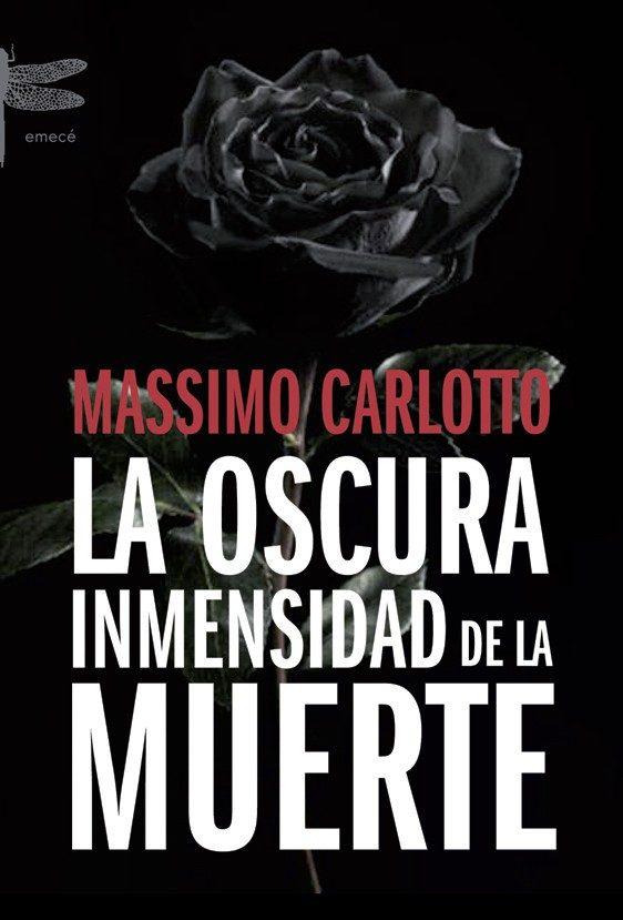 la oscura inmensidad de la muerte-massimo carlotto-9788496580534