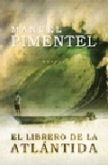 El Librero De La Atlantida por Manuel Pimentel Siles